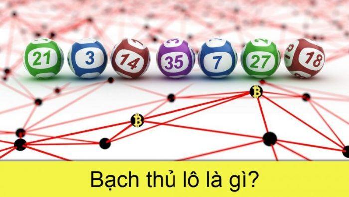 Bạch thủ lô là gì là thắc mắc của nhiều mới chơi lô đề, bài bạc, xổ số